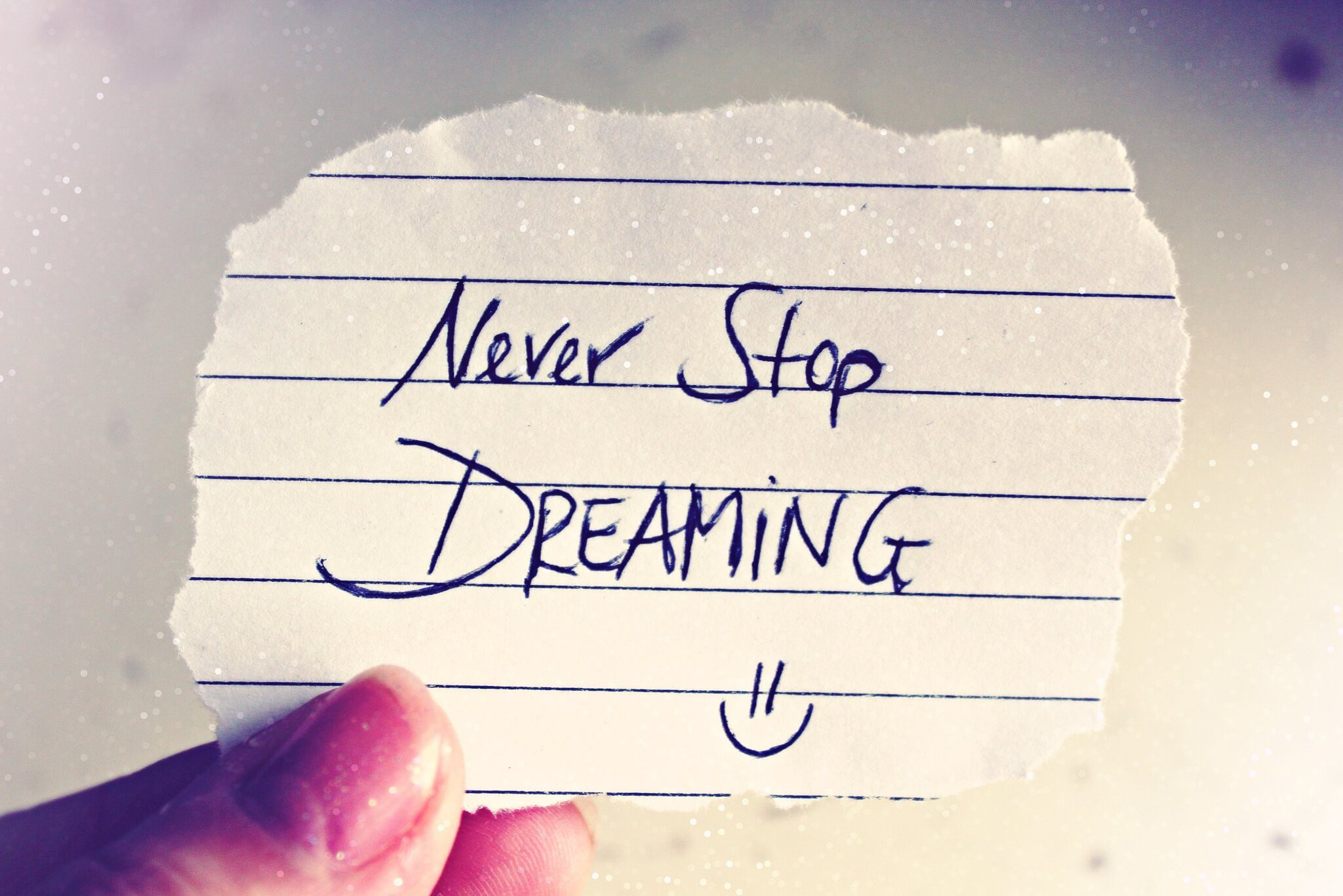 Never stop dreaming - it's never too late to fulfill your dream.
